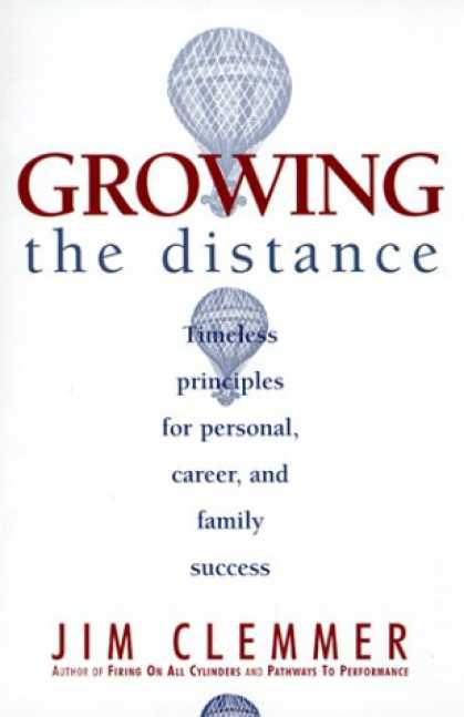 Books About Success - Growing the Distance: Timeless Principles for Personal, Career, and Family Succe
