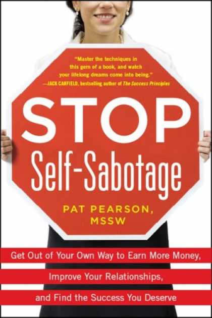 Books About Success - Stop Self-Sabotage: Get Out of Your Own Way to Earn More Money, Improve Your Rel