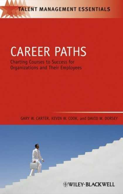 Books About Success - Career Paths: Charting Courses to Success for Organizations and Their Employees