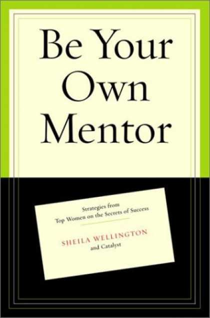Books About Success - Be Your Own Mentor: Strategies from Top Women on the Secrets of Success