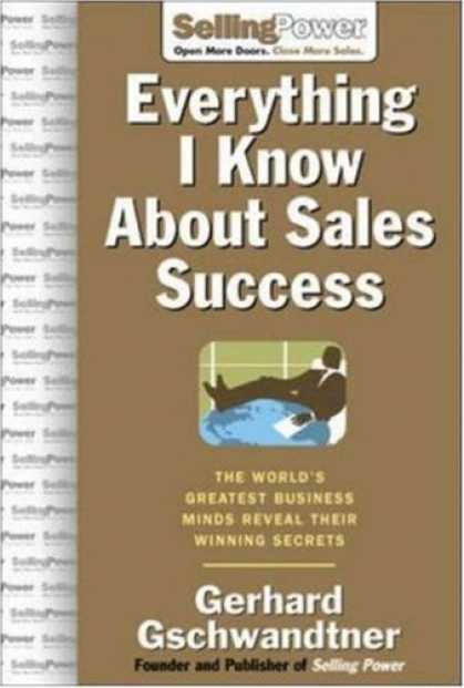 Books About Success - Everything I Know About Sales Success: The World's Greatest Business Minds Revea
