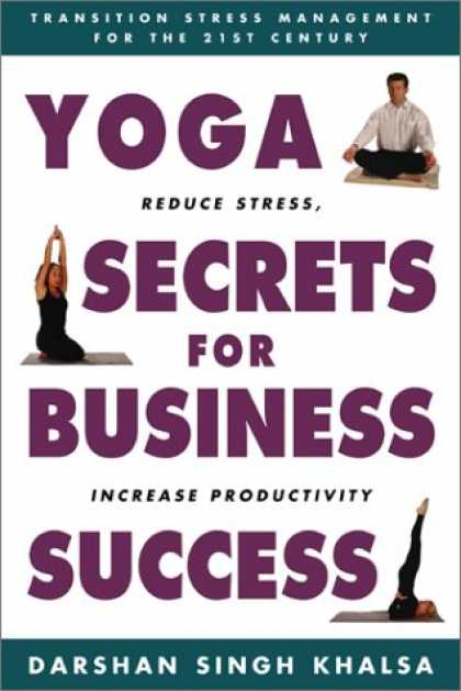Books About Success - Yoga Secrets for Business Success: Transition Stress Management for the 21st Cen