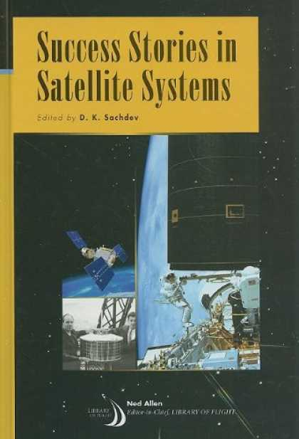 Books About Success - Success Stories in Satellite Systems (Library of Flight Series)