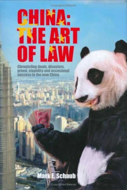 Books About Success - China: The Art of Law - Chronicling Deals, Disasters, Greed, Stupidity and Occas