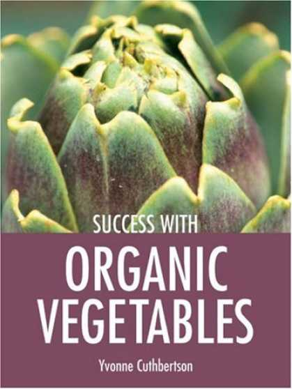 Books About Success - Success with Organic Vegetables (Success with Gardening)
