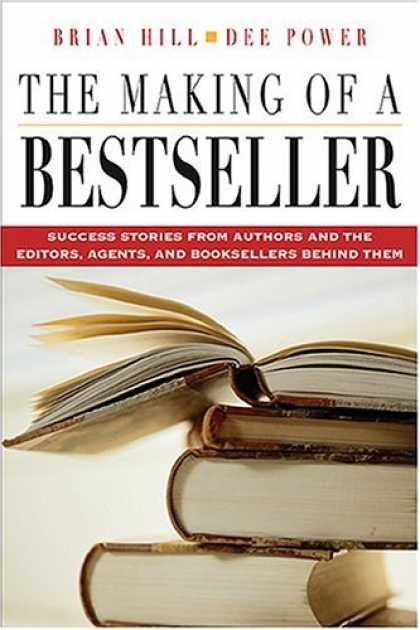 Books About Success - The Making of a Bestseller: Success Stories from Authors and the Editors, Agents