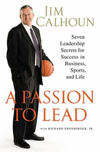 Books About Success - A Passion to Lead: Seven Leadership Secrets for Success in Business, Sports, and