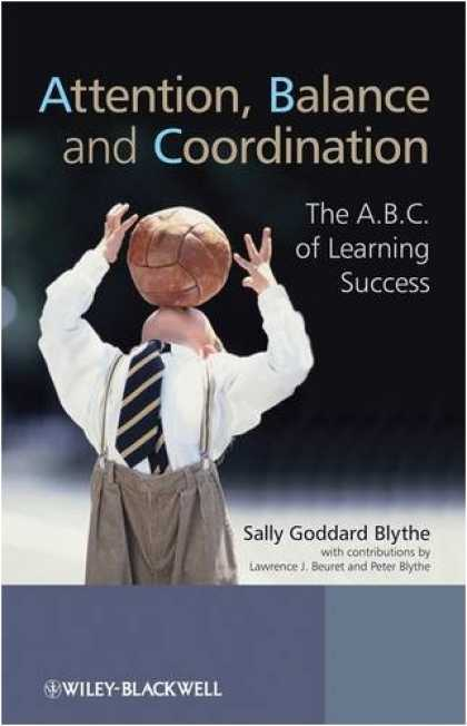 Books About Success - Attention, Balance and Coordination: The A.B.C. of Learning Success
