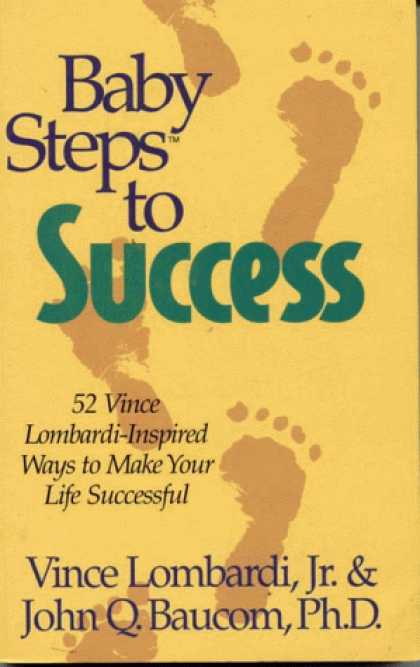 Books About Success - Baby Steps to Success: 52 Vince Lombardi-Inspired Ways to Make Your Life Success