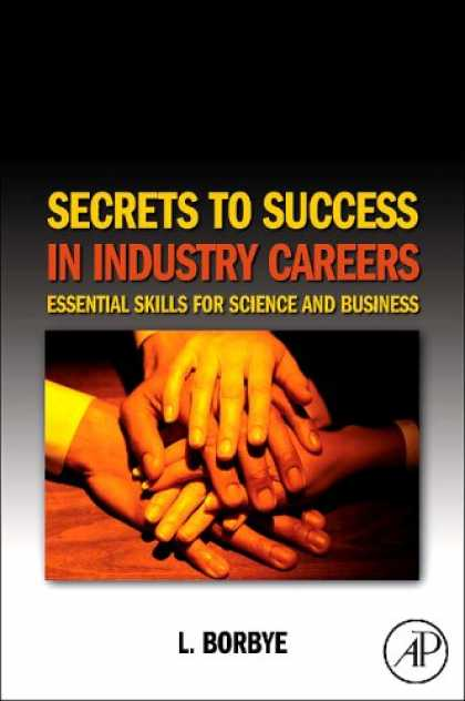 Books About Success - Secrets to Success in Industry Careers: Essential Skills for Science and Busines