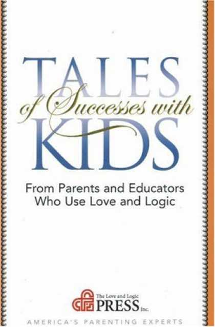 Books About Success - Tales of Successes With Kids: From Parents and Educators Who Use Love and Logic