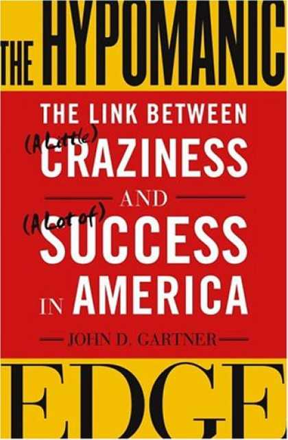 Books About Success - The Hypomanic Edge: The Link Between (A Little) Craziness and (A Lot of) Success