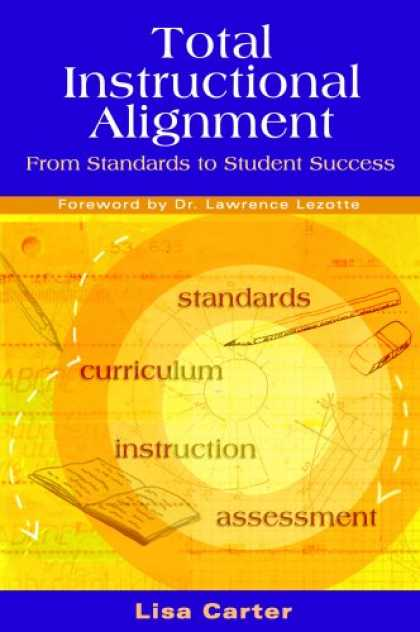 Books About Success - Total Instructional Alignment: From Standards to Student Success