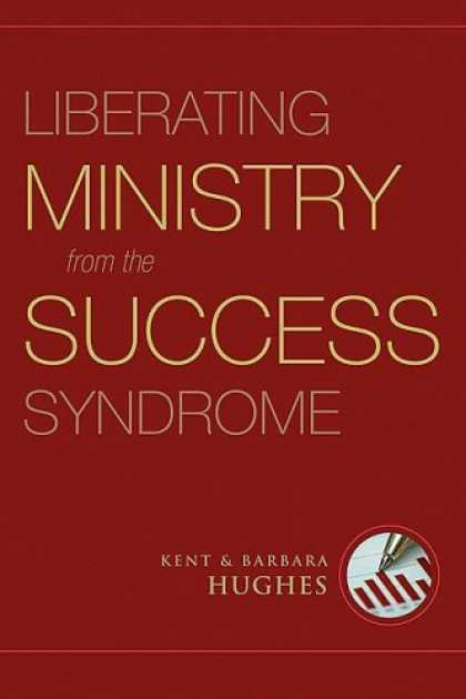 Books About Success - Liberating Ministry from the Success Syndrome