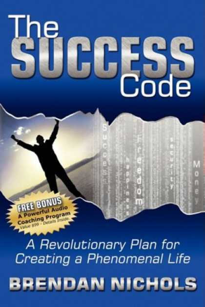 Books About Success - The Success Code: A Revolutionary Plan for Creating a Phenomenal Life!