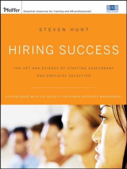 Books About Success - Hiring Success: The Art and Science of Staffing Assessment and Employee Selectio
