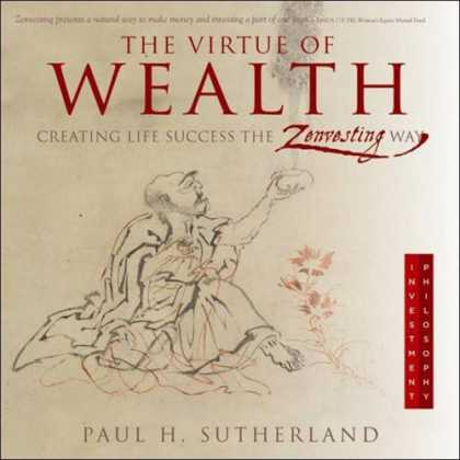 Books About Success - The Virtue of Wealth: Creating Life Success the Zenvesting Way