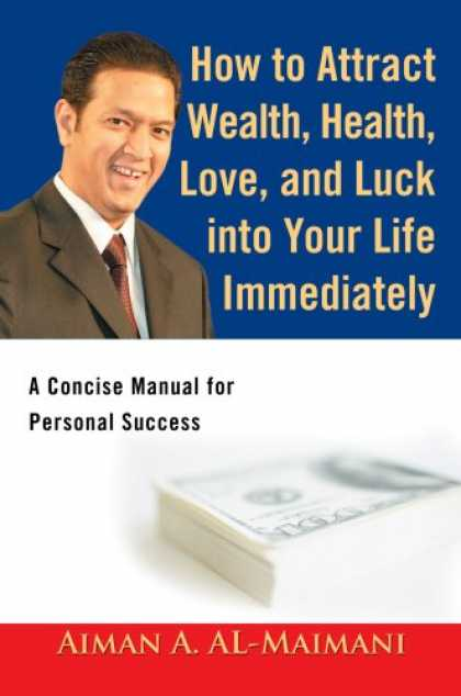 Books About Success - How to Attract Wealth, Health, Love, and Luck into Your Life Immediately: A Conc