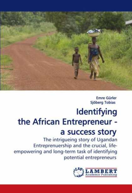 Books About Success - Identifying the African Entrepreneur - a success story: The intrigueing story of