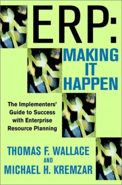 Books About Success - ERP:Making It Happen: The Implementers' Guide to Success with Enterprise Resourc