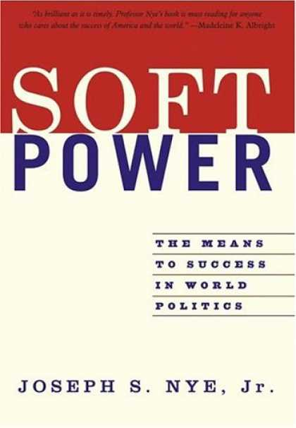 Books About Success - Soft Power: The Means To Success In World Politics