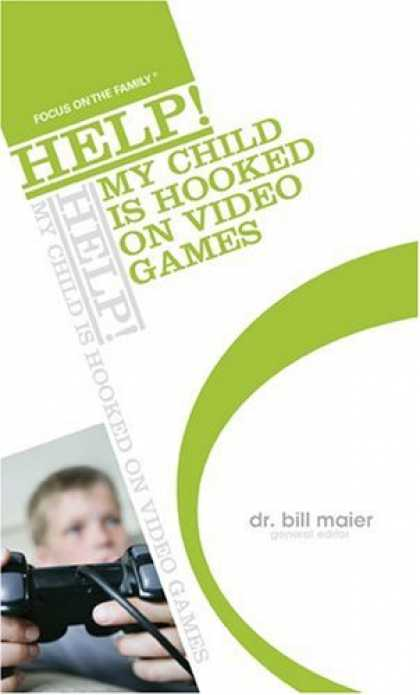 Books About Video Games - HELP! My Child Is Hooked on Video Games (Focus on the Family: Help!)