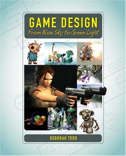 Books About Video Games - Game Design: From Blue Sky to Green Light