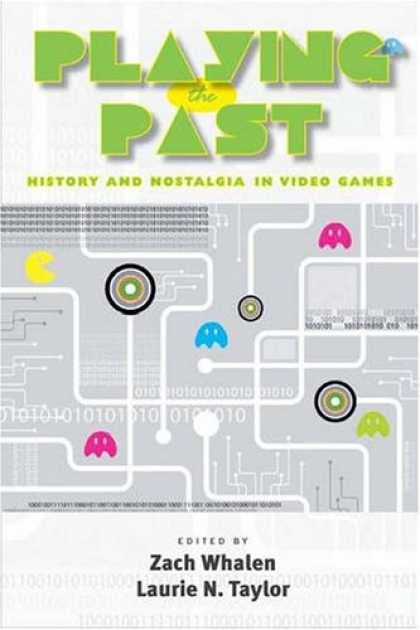 Books About Video Games - Playing the Past: History and Nostalgia in Video Games