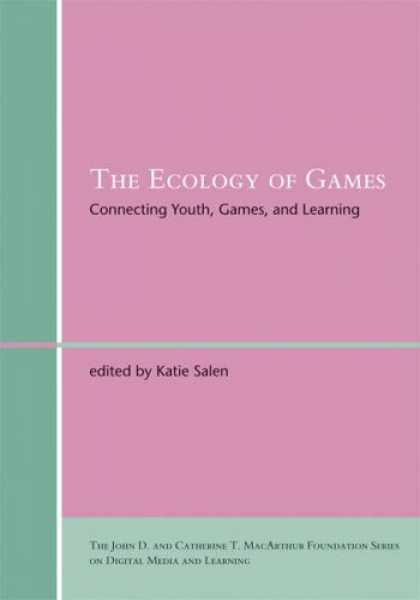 Books About Video Games - The Ecology of Games: Connecting Youth, Games, and Learning (John D. and Catheri