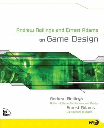 Books About Video Games - Andrew Rollings and Ernest Adams on Game Design (New Riders Games)