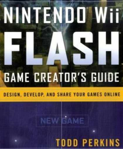 Books About Video Games - Nintendo Wii Flash Game Creator's Guide: Design, Develop, and Share Your Games O