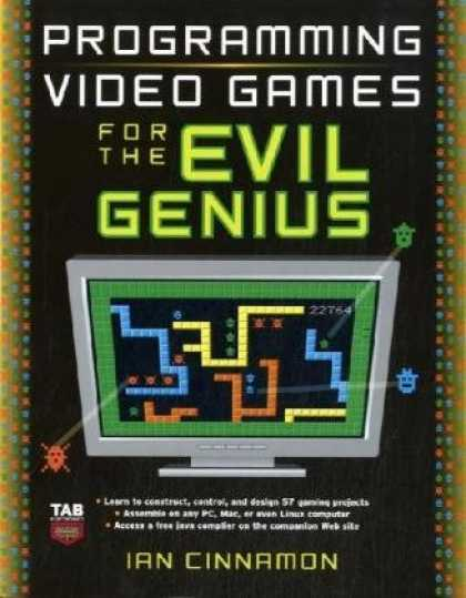 Books About Video Games - Programming Video Games for the Evil Genius