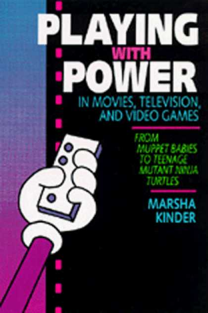 Books About Video Games - Playing with Power in Movies, Television, and Video Games: From Muppet Babies to