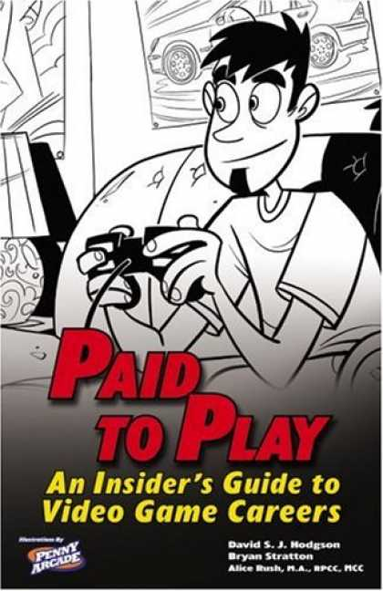 Books About Video Games - Paid to Play: An Insider's Guide to Video Game Careers