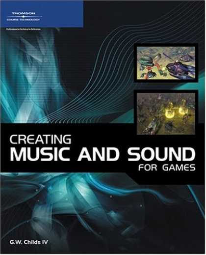 Books About Video Games - Creating Music and Sound for Games