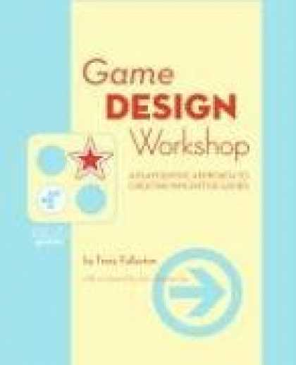 Books About Video Games - Game Design Workshop, Second Edition: A Playcentric Approach to Creating Innovat