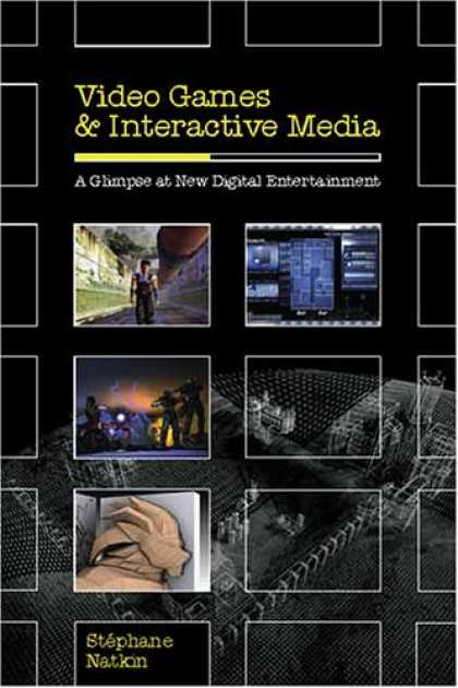 Books About Video Games - Video Games and Interactive Media: A Glimpse at New Digital Entertainment