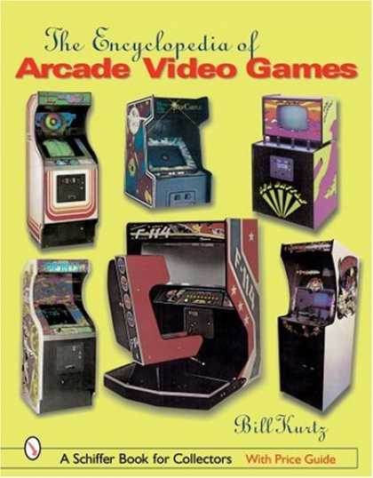 Books About Video Games - The Encyclopedia of Arcade Video Games (Schiffer Book for Collectors)