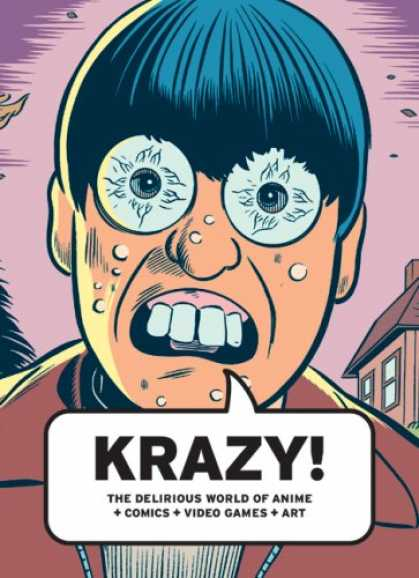 Books About Video Games - KRAZY!: The Delirious World of Anime + Comics + Video Games + Art