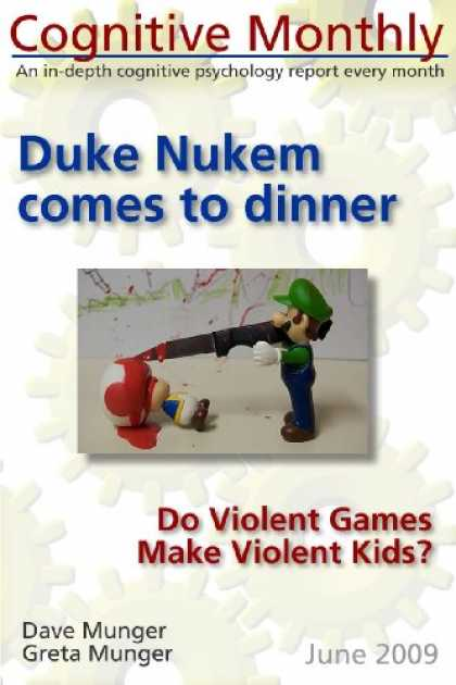 Books About Video Games - Cognitive monthly, June 2009 -- Duke Nukem Comes to Dinner: Do Violent Games Mak