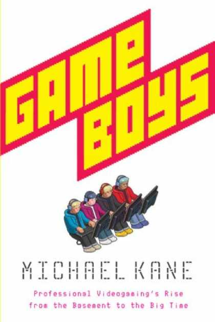 Books About Video Games - Game Boys: Professional Videogaming's Rise from the Basement to the Big Time