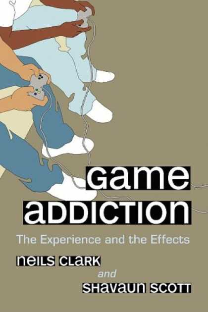Books About Video Games - Game Addiction: The Experience and the Effects