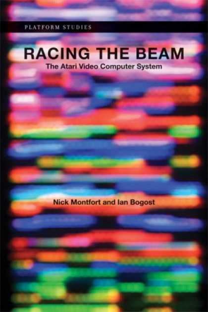 Books About Video Games - Racing the Beam: The Atari Video Computer System (Platform Studies)