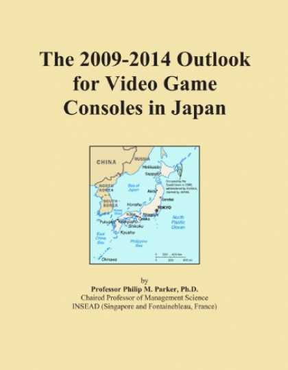 Books About Video Games - The 2009-2014 Outlook for Video Game Consoles in Japan