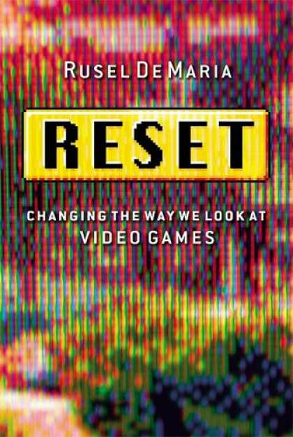 Books About Video Games - Reset: Changing the Way We Look at Video Games (BK Currents (Hardcover))