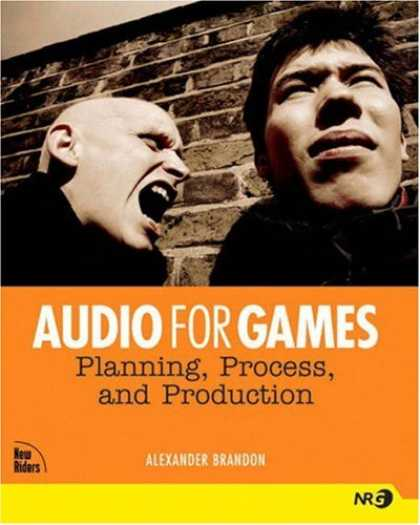 Books About Video Games - Audio for Games: Planning, Process, and Production (New Riders Games)