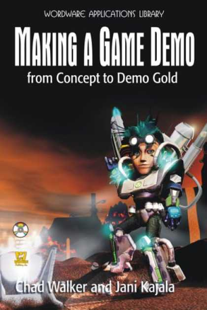 Books About Video Games - Making a Game Demo: From Concept to Demo Gold (Wordware Game Developer's Library