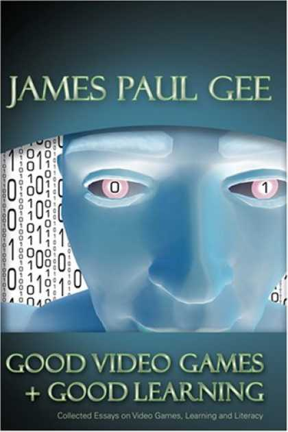 Books About Video Games - Good Video Games and Good Learning: Collected Essays on Video Games, Learning an