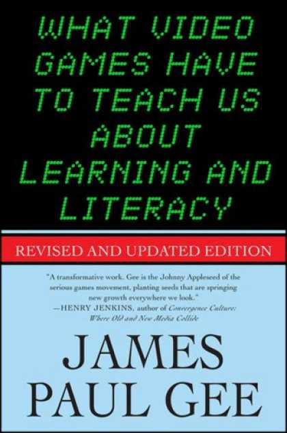 Books About Video Games - What Video Games Have to Teach Us About Learning and Literacy. Second Edition: R