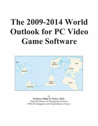 Books About Video Games - The 2009-2014 World Outlook for PC Video Game Software